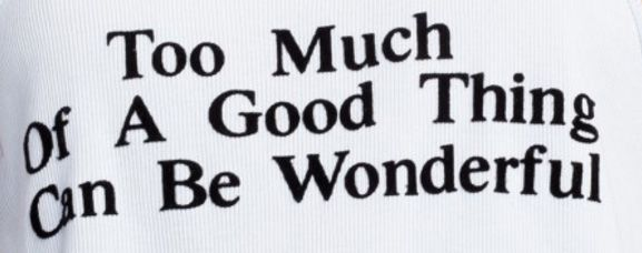 Too Much Of A Good Thing Is Wonderful Picture Quotes Best Quotes Mae West Quotes Picture Quotes