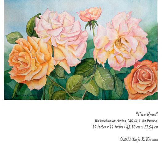 """Five Roses"" Watercolour on Arches 140 lb. Cold Pressed. ©Tarja K. Kuronen 2011."