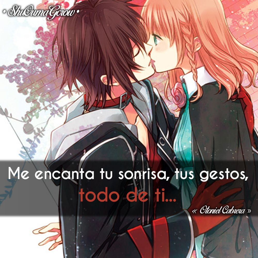Me Encanta Tu Sonrisa Shuoumagcrow Anime Frases Anime Frases