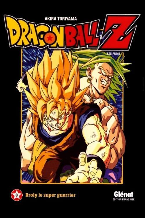 Dragon Ball Z Broly The Legendary Super Saiyan Streaming Vf Complet En Ligne Gratuite Streaming Vf Dragon Ball Dragon Ball Z Dragon Ball Super