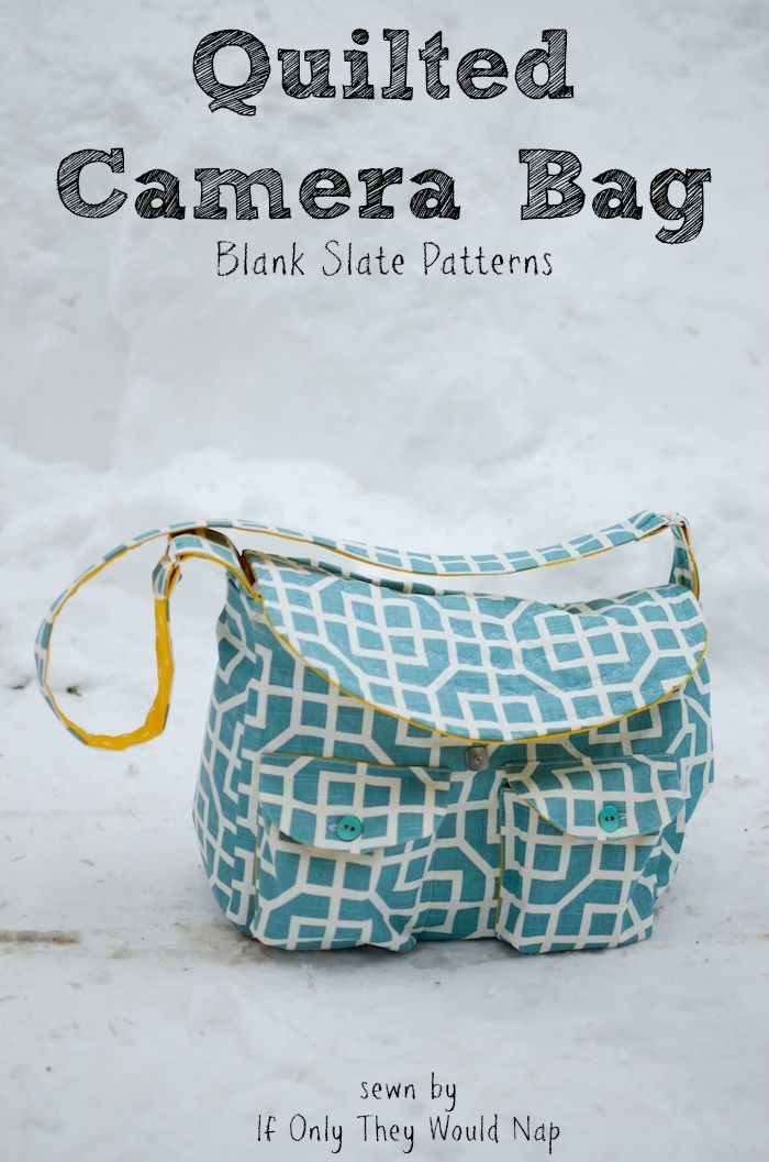 Quilted Camera Bag with If Only They Would Nap - Blank Slate Sewing ...