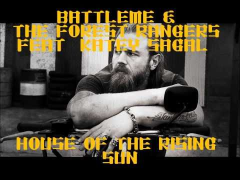 BattleMe & The Forest Rangers Feat. Katey Sagal - House Of The Rising Sun