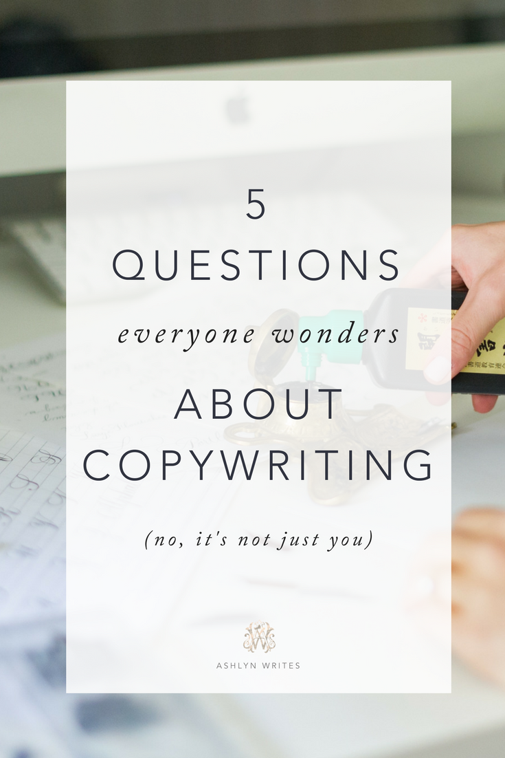 5 Questions Everyone Wonders about Copywriting by Ashlyn Carter ...
