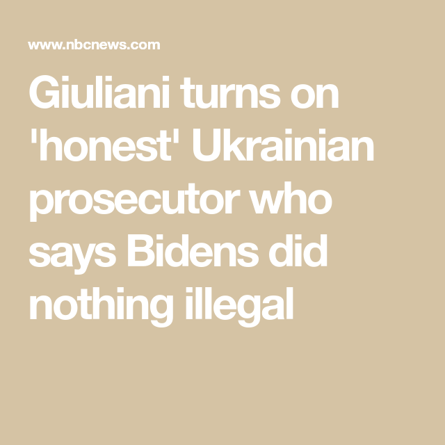 Giuliani Turns On Honest Ukrainian Prosecutor Who Says Bidens Did Nothing Illegal Republican National Committee Republican Party Smart People