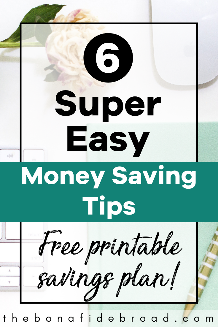 6 Super Easy Money-Saving tips that you can use right away