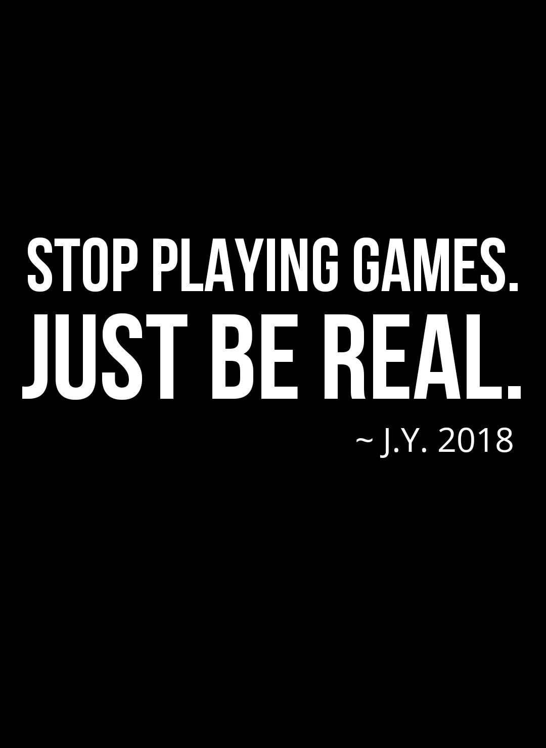 Stop Playing Games | Play quotes, Together quotes, Playing