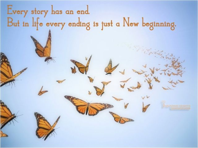 Every ending is just a New beginning..