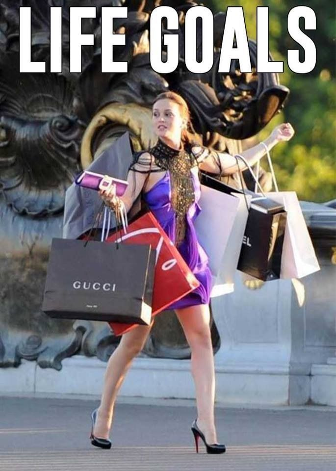 life goal shopping blair quotes pinterest shoppen kleider und einkaufen. Black Bedroom Furniture Sets. Home Design Ideas