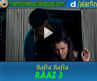 rafta rafta mp3 download raaz 3