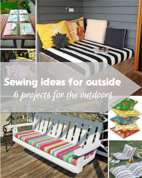 Tutorial Tuesday ~ 6 ideas for outdoor sewing. Outdoor living is the ...