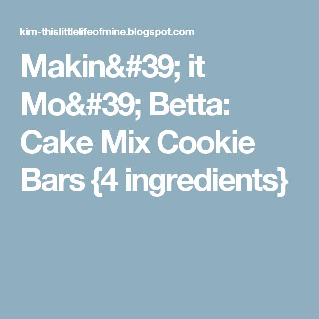 Makin' it Mo' Betta: Cake Mix Cookie Bars {4 ingredients}