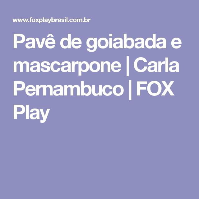Pavê de goiabada e mascarpone   Carla Pernambuco   FOX Play