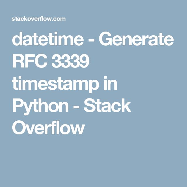 datetime - Generate RFC 3339 timestamp in Python - Stack