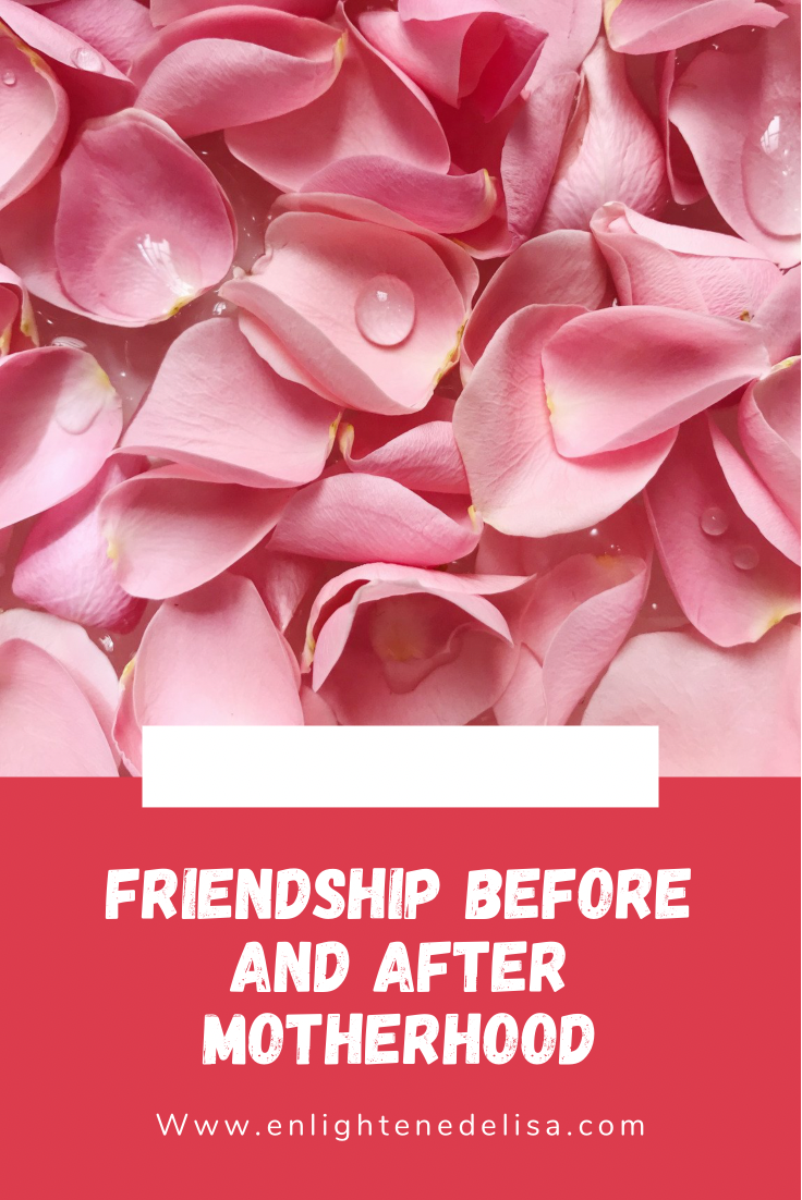 Friendship Before And After Motherhood