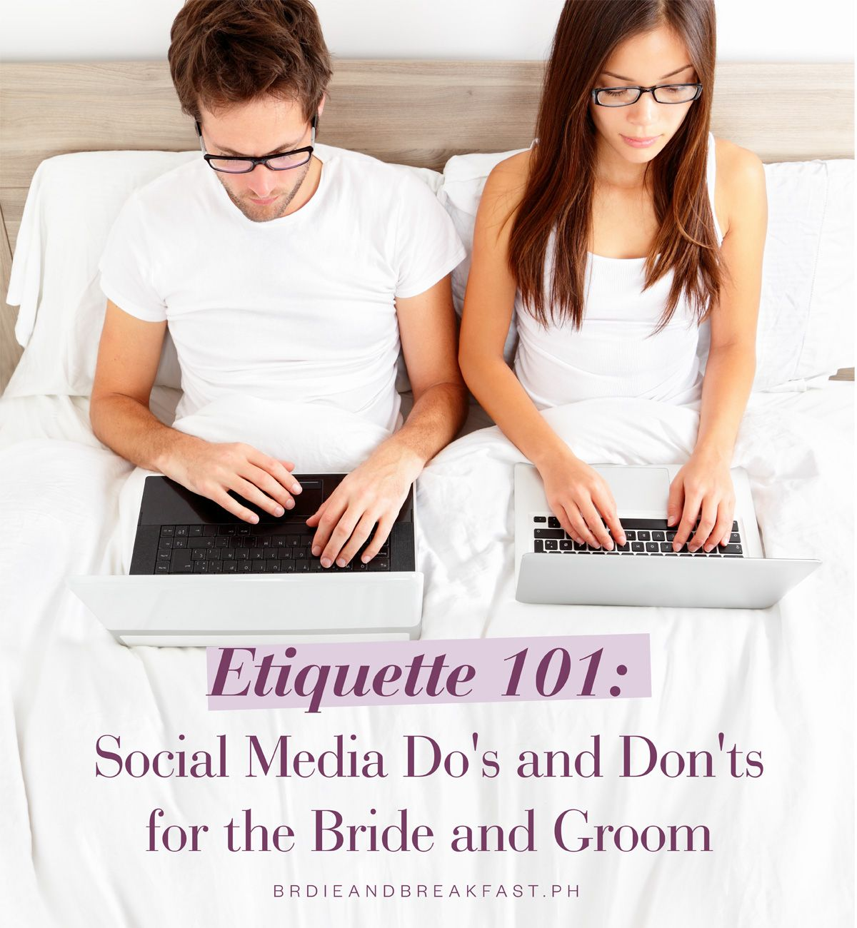 Etiquette 101 Social Media Do's and Don'ts for the Bride