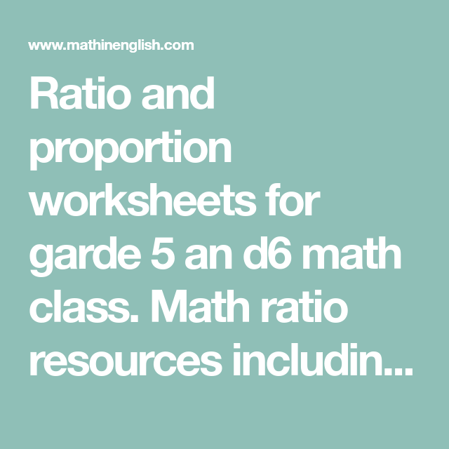 Ratio And Proportion Worksheets For Garde 5 An D6 Math Class Math Ratio Resources Proportions Worksheet Ratio And Proportion Worksheet Ratios And Proportions