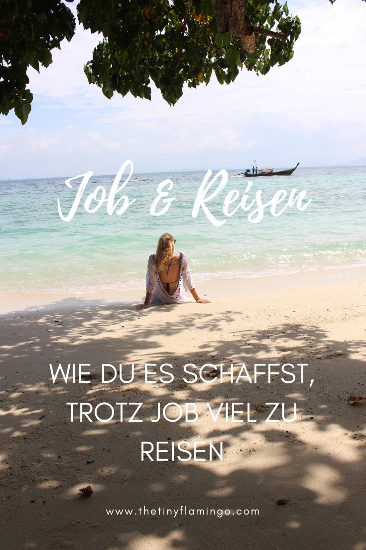 Job und Reisen? Wie du es schaffst, trotz Job viel zu reisen! | thetinyflamingo