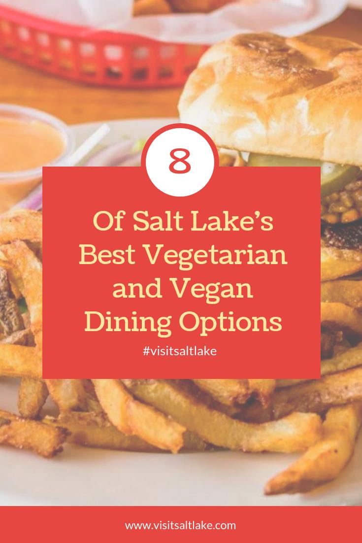 Looking For Vegan Food Or Vegetarian Food Here Are 8 Of Salt Lake City S Best Vegetarian And Vegan Dining Opt Vegetarian Gourmet Comfort Food Restaurant Salt