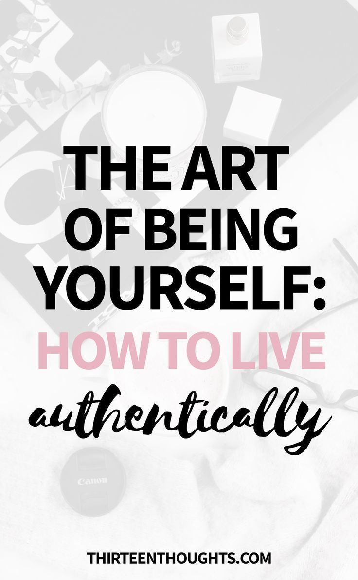 The Art of Being Yourself- How to Live Authentically