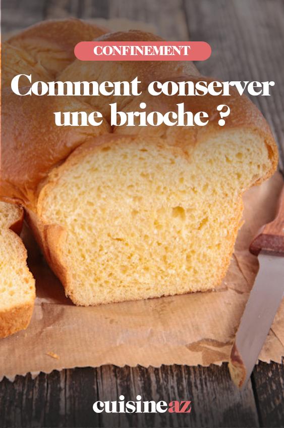 Comment Conserver Une Brioche Brioche Recette Brioche Alimentation