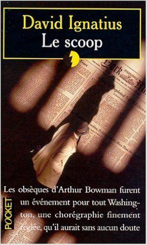 Scoop -le: Amazon.com: DAVID IGNATIUS: Books