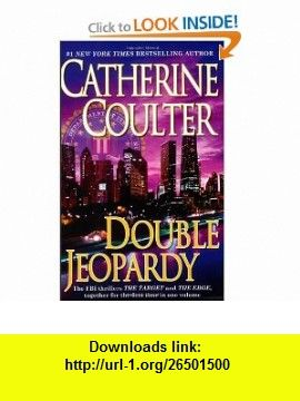 Double Jeopardy (FBI Series) (9780425224359) Catherine Coulter , ISBN-10: 042522435X  , ISBN-13: 978-0425224359 ,  , tutorials , pdf , ebook , torrent , downloads , rapidshare , filesonic , hotfile , megaupload , fileserve