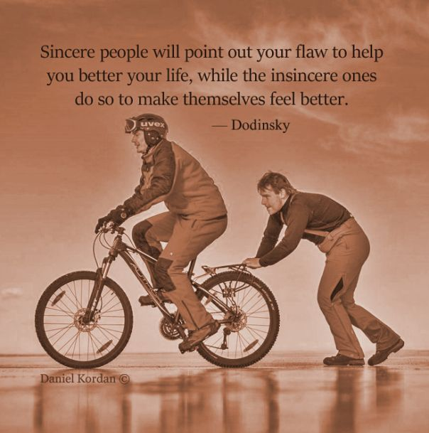 Sincere people will point out your flaw to help you better
