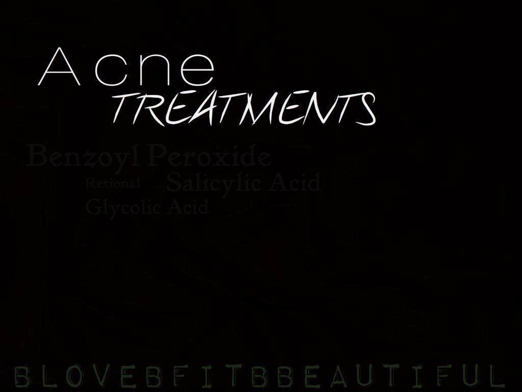 B beautiful: Acne Treatments  http://blovebfitbbeautiful.blogspot.ca/2012/09/b-beautiful-acne-treatments.html