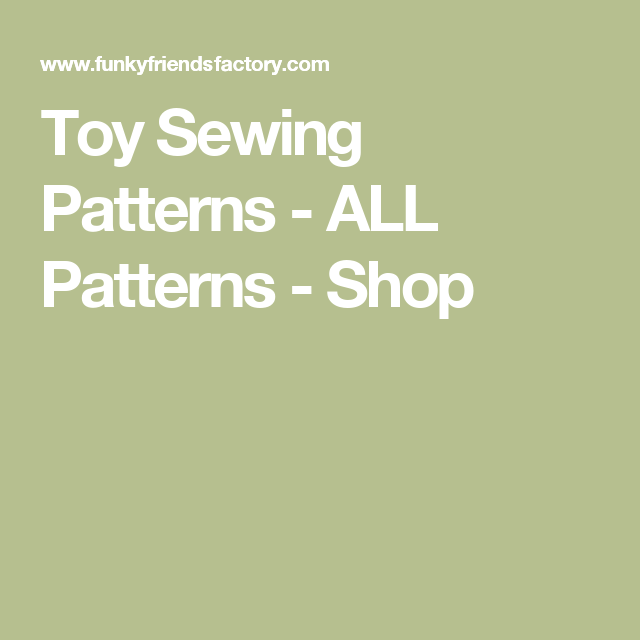 Toy Sewing Patterns - ALL Patterns - Shop