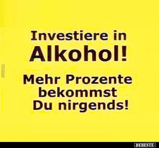 Investiere in Alkohol!