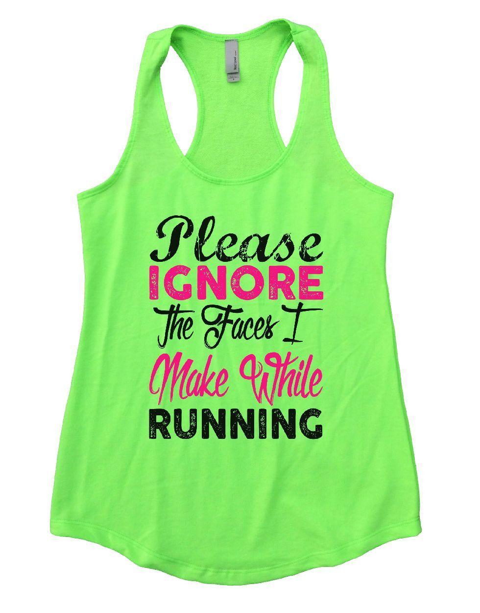 Please IGNORE The Faces I Make While Running Womens Workout Tank Top