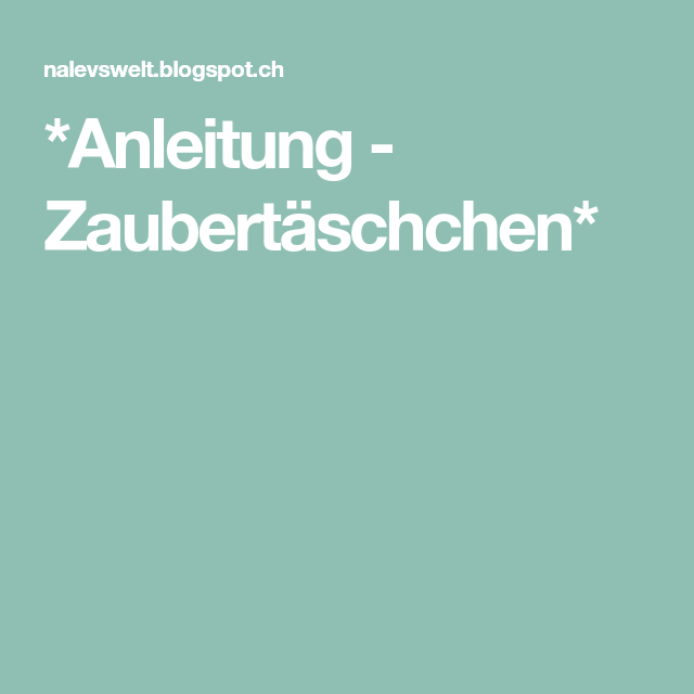 *Anleitung - Zaubertäschchen*