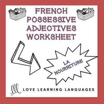 French possessive adjectives worksheet - La nourriture | Multiple ...