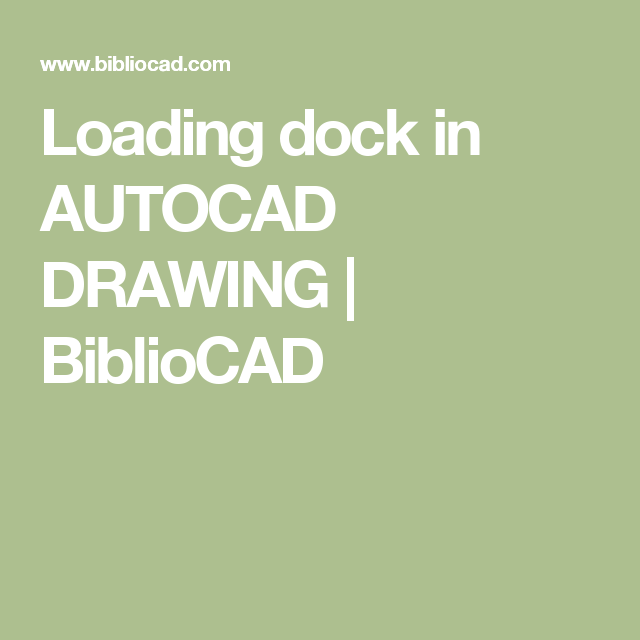 Loading dock in AUTOCAD DRAWING   BiblioCAD   Arch   Autocad