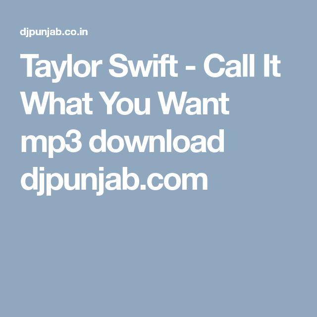 Taylor Swift - Call It What You Want mp3 download djpunjab com