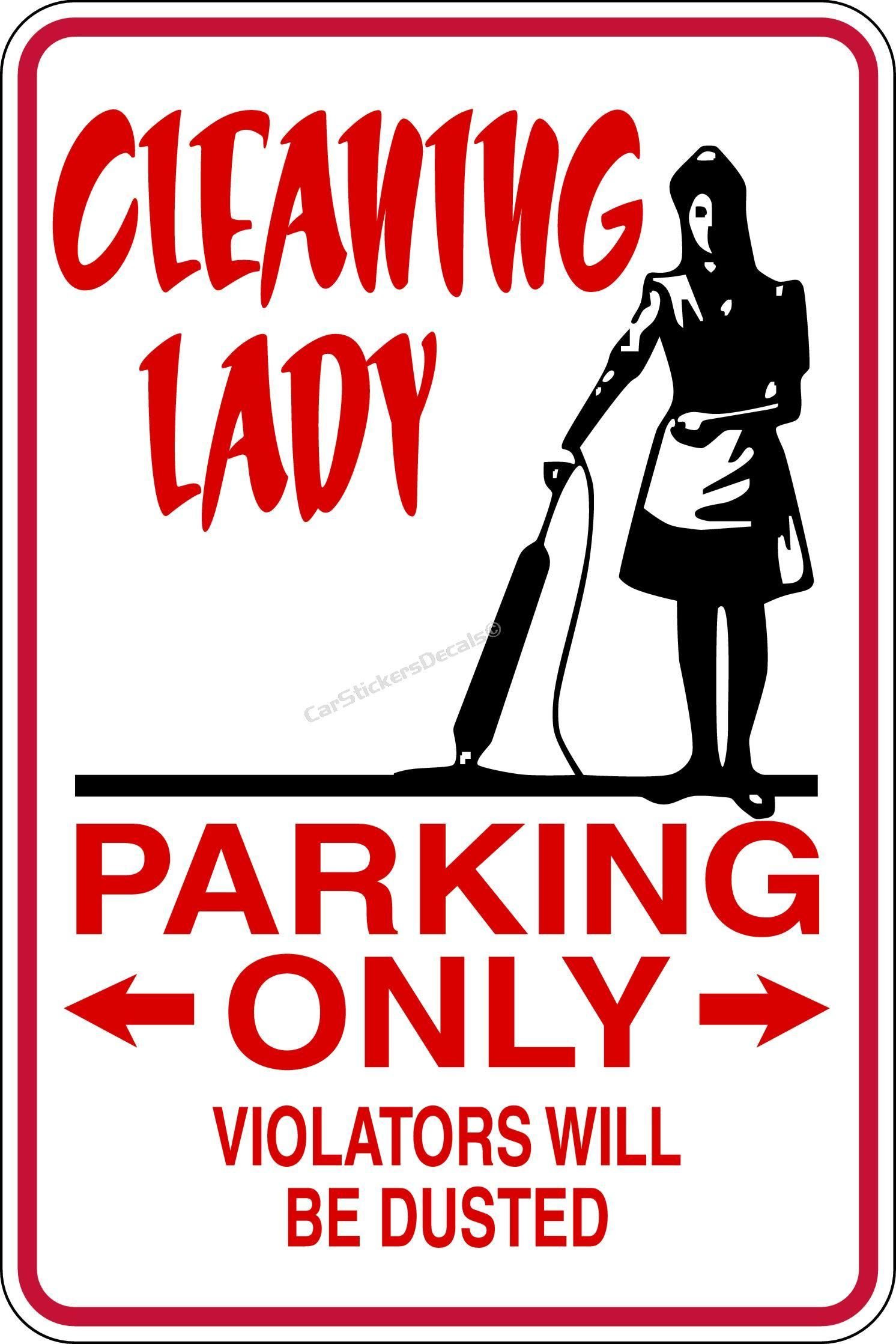 Cleaning Lady Parking Only Sign | Custodians rock ...