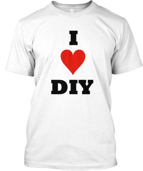 I LOVE #DIY T-Shirt Campaign - http://teespring.com/iheartdiy