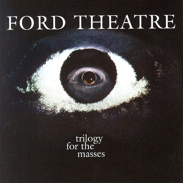Ford Theatre - Trilogy For The Masses (1968)