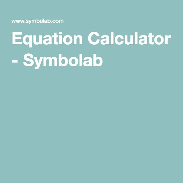 Equation Calculator - Symbolab | MATH | Pinterest | Equation ...