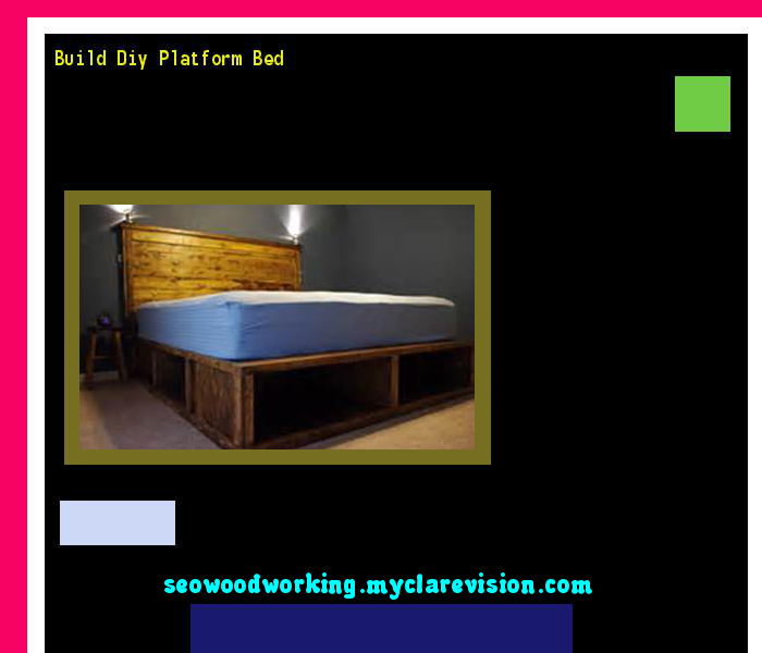 Build Diy Platform Bed 075234 Woodworking Plans And Projects