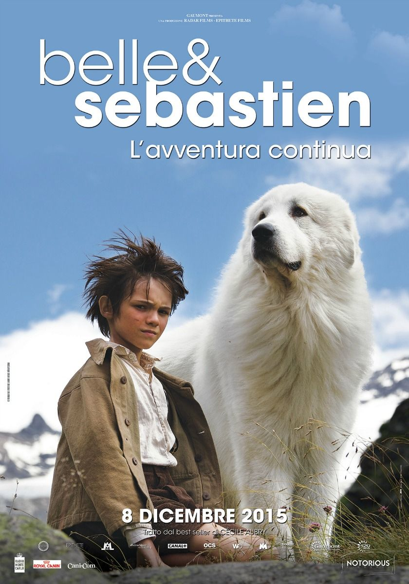 Belle E Sebastien L Avventura Continua Film 2015 Film Avventura Locandine Di Film