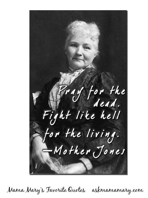 Mother Jones quote | Quotes and stuff | Mother jones, Quotes, Wise