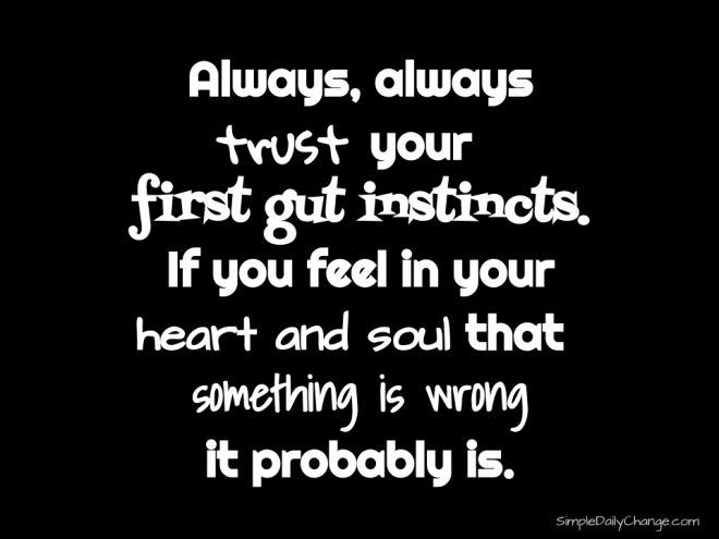 Trust Your Gut Instincts | Simple Daily Change | Inspirational