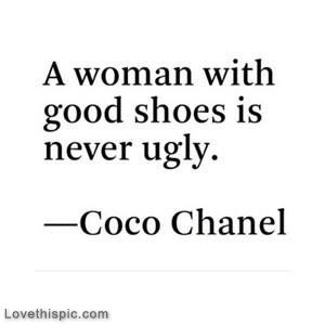 A woman with good shoes is never ugly quotes quote shoes woman ...