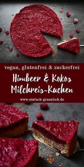 Himbeer & Kokos Milchreis-Kuchen [vegan, glutenfrei & zuckerfrei]   Einfach grünlich
