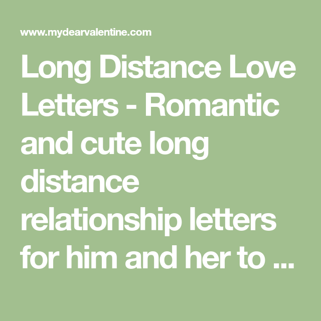 long distance love letters romantic and cute long distance relationship letters for him and her to show that the physical distance doesnt make your love