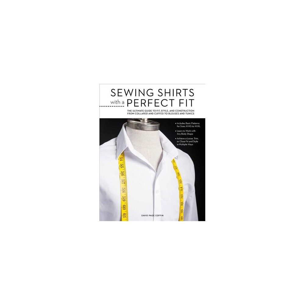 17ee899b9fc Sewing Shirts With a Perfect Fit : The Ultimate Guide to Fit, Style, and  Construction from Collared and