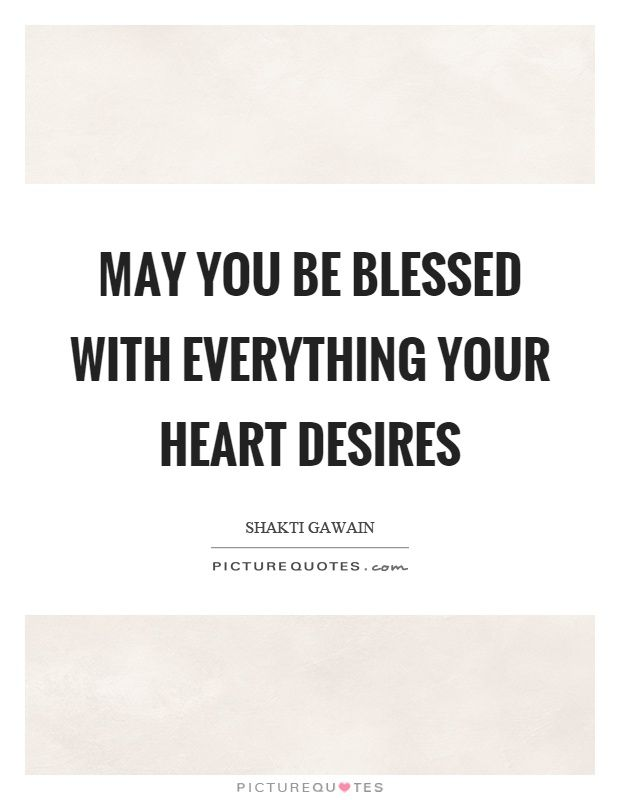 May You Be Blessed With Everything Your Heart Desires Picture