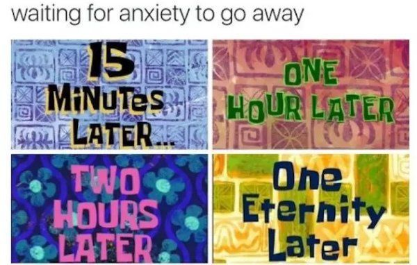 Anxiety memes that prove you're not alone