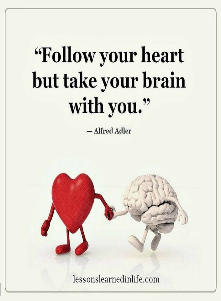 Quotes follow your heart but take your brain with you